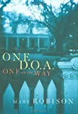 One D.O.A., One on the Way: A Novel