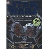 Star Wars Complete Cross-Sections: The Spacecraft and Vehicles of the Entire Star Wars Saga ~ David West Reynolds