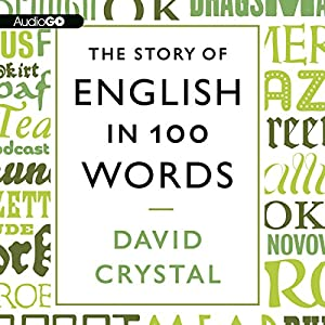 The Story of English in 100 Words Audiobook