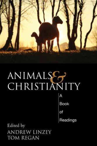 Animals and Christianity: A Book of Readings, Andrew Linzey, ed.