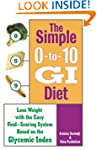 The Simple 0-to-10 GI Diet: Lose Weig...