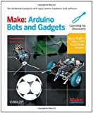 Make: Arduino Bots and Gadgets: Learning by Discovery