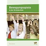 """Bewegungsspiele in der Grundschule: 35 Spiele f�r zwischendurch (1. bis 4. Klasse)von """"Nicole Lommersum"""""""