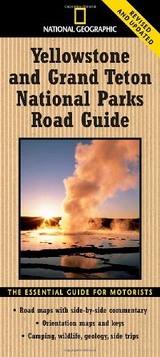 National Geographic Yellowstone and Grand Teton National Parks Road Guide: The Essential Guide for Motorists (National Park Road Guide)