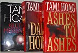 img - for Author Tami Hoag Three Book Bundle Collection, Includes: Ashes To Ashes - Dark Horse - Kill The Messenger book / textbook / text book