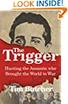 The Trigger: Hunting the Assassin Who...