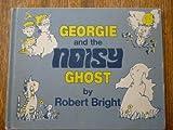 Georgie and the Noisy Ghost.