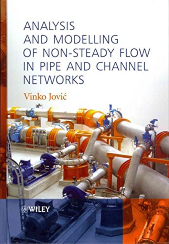 analysis-and-modelling-of-non-steady-flow-in-pipe-and-channel-networks-by-author-vinko-jovic-publish