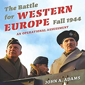 The Battle for Western Europe, Fall 1944 Audiobook