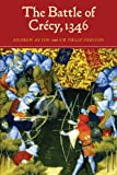 The Battle of Cr�cy, 1346 (Warfare in History)