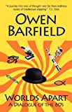 Worlds Apart: A Dialogue of the 1960's (0955958261) by Barfield, Owen