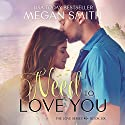 Need to Love You Audiobook by Megan Smith Narrated by Jessica Almasy