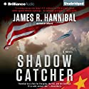 Shadow Catcher: Nick Baron, Book 1 (       UNABRIDGED) by James R. Hannibal Narrated by Luke Daniels