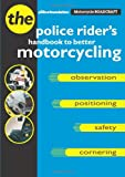 Motorcycle Roadcraft: The Police Rider's Handbook to Better Motorcycling Phillip Coyne
