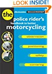 Motorcycle Roadcraft: The Police Ride...