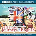 Journeys in English (       UNABRIDGED) by Bill Bryson Narrated by Bill Bryson