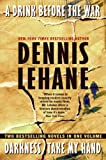 A Drink Before the War/Darkness, Take My Hand (006117226X) by Lehane, Dennis