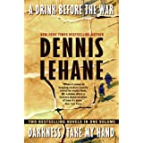 "A Drink Before the War/Darkness, Take My Handvon ""Dennis Lehane"""