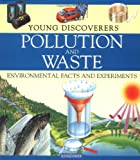 Young Discoverers: Pollution and Waste (Young Discoverers: Environmental Facts and Experiments) (0753455056) by Harlow, Rosie
