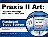 Praxis II Art: Content Knowledge (0134 and 5134)