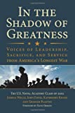 img - for In the Shadow of Greatness: Voices of Leadership, Sacrifice, and Service from America's Longest War book / textbook / text book