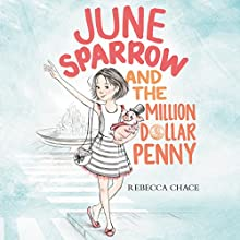 June Sparrow and the Million-Dollar Penny Audiobook by Rebecca Chace Narrated by Brittany Pressley