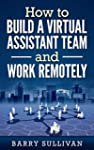 How to build a virtual assistant team...