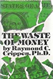 img - for The waste of money book / textbook / text book