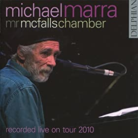 Michael Marra With Mr McFall's Chamber: Recorded Live On Tour 2010
