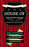 Image of The House of the Seven Gables: By Nathaniel Hawthorne  & Illustrated (An Audiobook Free!)
