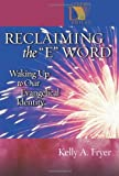 img - for By Kelly A. Fryer Reclaiming the E Word: Waking Up to Our Evangelical Identity (Lutheran Voices) [Paperback] book / textbook / text book