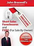 img - for John Braswell's Comprehensive Guide to Short Sales, Foreclosures, and FSBO (For Sale by Owner) book / textbook / text book