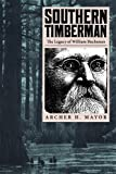 img - for Southern Timberman: The Legacy of William Buchanan book / textbook / text book