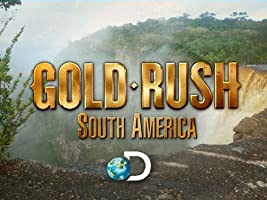 Gold Rush South America Season 1 [HD]