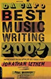 Da Capo Best Music Writing 2002: The Year's Finest Writing On Rock, Pop, Jazz, Country, & More (0306811669) by Jonathan Lethem
