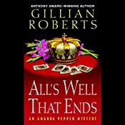 All's Well That Ends: An Amanda Pepper Mystery, Book 14 | Gillian Roberts