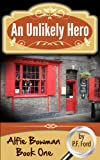 An Unlikely Hero (An Alfie Bowman Book)