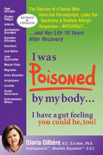 I was POISONED by my body...I have a gut feeling you could be, too!