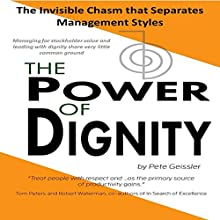 The Power of Dignity: The Invisible Chasm that Separates Management Styles (       UNABRIDGED) by Pete Geissler Narrated by Pam Rossi