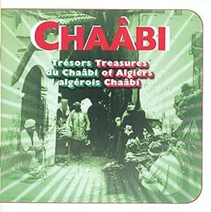 Tresors du Chaâbi Algerois: Chaâbi: Musique