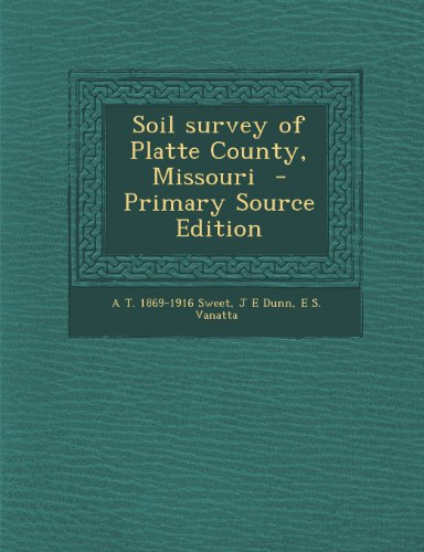 Soil Survey Of Platte County, Missouri - Primary Source Edition