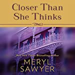 Closer Than She Thinks | Meryl Sawyer
