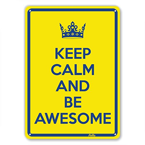 """Keep Calm And Be Awesome"" 7""X10"" Aluminum Sign"