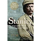 Stanley: The Impossible Life of Africa's Greatest Explorerby Tim Jeal