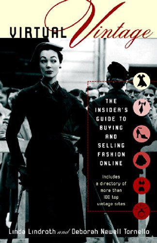 Virtual Vintage: The Insider'S Guide To Buying And Selling Fashion Online