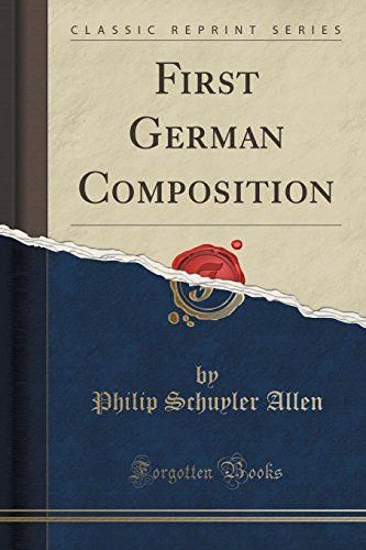First German Composition (Classic Reprint)