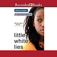 Little White Lies Audiobook by Brianna Baker, F. Bowman Hastie Narrated by Jonathan McClain, Cherise Boothe