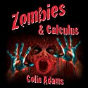 Zombies and Calculus (       UNABRIDGED) by Colin Adams Narrated by Fleet Cooper