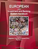 img - for European Investment and Banking System Handbook Volume 1 Integration, Financial Policy, Regulations (World Strategic and Business Information Library) book / textbook / text book