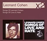 Leonard Cohen Songs of Leonard Cohen/Songs of Love and Hate
